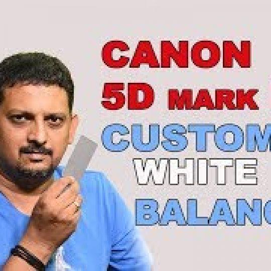CANON CUSTOM WHITE BALANCE செட் செய்வது எப்படி ?.